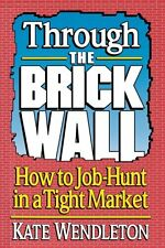 Through the Brick Wall: How to Job-Hunt in a Tight