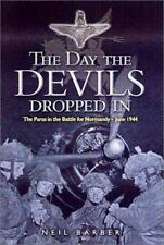 The Day the Devils Dropped in: The 9th Parachute Battalion in Normandy D-Day to