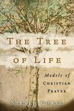 The Tree of Life : Models of Christian Prayer by Steven Chase (2005, Paperback)