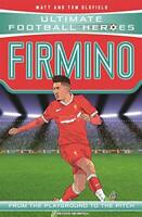 Firmino (Ultimate Football Heroes) - Collect Them All! by Oldfield, Matt & Tom,