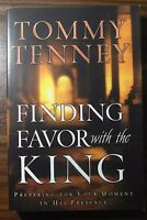 Finding Favor with the King: Preparing for Your Moment in His Presence by Tommy