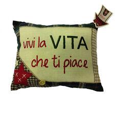 Cuscini arredo VIVI LA VITA CHE TI PIACE 100% cotone COUNTRY STYLE circa 21x17