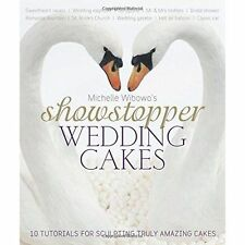 Michelle Wibowo's Showstopper Wedding Cakes: 10 Tutorials for Sculpting Truly...