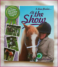 I LOVE PONIES - AT THE SHOW -Awesome 24pg COLOUR HORSE & PONY SHOWING BOOK - NEW