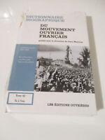 Dictionnaire bioagraphique du mouvement ouvrier français de Jean Maitron tome 42