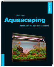 Aquascaping by Oliver Knott - Handbook for new aquascapers