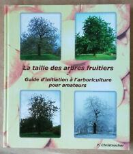 La taille des arbres fruitiers F CHRISTNACHER éd Oct 2007