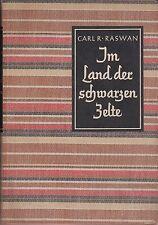 Raswan: Im Land der schwarzen Zelte (Beduinen) mit 72 Fotoabb.   1934