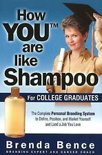 How YOU Are Like Shampoo for College Graduates: The Complete Personal Branding S