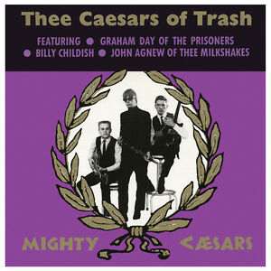 Thee Mighty Caesars - Thee Caesars Of Trash LP **Billy Childish** *GARAGE*