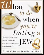 What to Do When You're Dating a Jew : Everything You Need to Know from Matzoh...