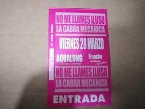 LA CABRA MECÁNICA NO ME LLAMES ILUSO VIERNES 28 MARZO - ENTRADA TICKET