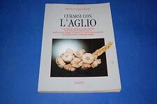 CURARSI CON L'AGLIO Maria Rosa di Montegranaro 1994 Mariotti