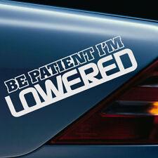 BE PATIENT IM LOWERED CAR WINDOW STICKER VINYL DECAL Car FRESH STANCE DRIFT NEW