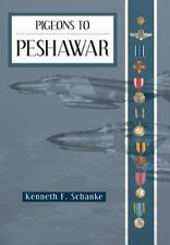 Pigeons to Peshawar by Kenneth F. Schanke (2013, Hardcover)