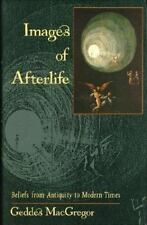 NEW - Images of the Afterlife: Beliefs from Antiquity to Modern Times
