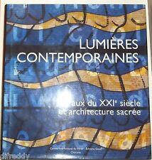 Lumières contemporaines, Vitraux du XXie siècle et Architecture sacrée, Vitrail