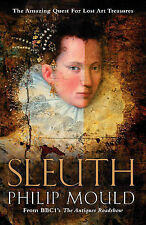 USED (VG) Sleuth: The Amazing Quest for Lost Art Treasures by Philip Mould