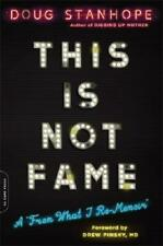 This Is Not Fame by Doug Stanhope (author)