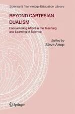Beyond Cartesian Dualism: Encountering Affect in the Teaching and Learning of S