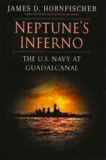 NEPTUNE'S INFERNO: US Navy at Guadalcanal by James D. Hornfischer 2011 HC 1Ed/1