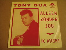 45T SINGLE POLYDOR NH 3087 / TONY DUA - ALLEEN ZONDER JOU