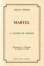 VICOMTÉ de TURENNE + MARTEL par Abbé MARCHE + QUERCY