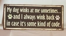 """Dog Winks At Me Some Kind Code Pet Paw Print Metal Sign Wall Decor 12""""x5"""" Gift"""