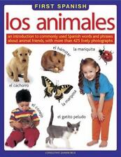 First Spanish: Los Animales: An Introduction To Commonly Used Spanish Words And