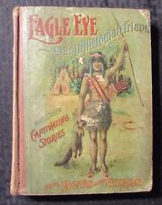 1901 EAGLE EYE Our Little Indian Friend by Belle Stayton HC Stahl GD-