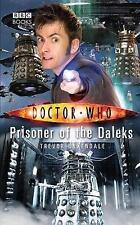 Doctor Who: Prisoner of the Daleks by T Baxendale (Hardback, 2009)