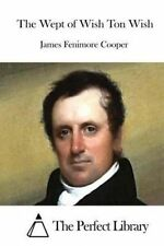 The Wept of Wish Ton Wish by Cooper, James Fenimore 9781511670340 -Paperback