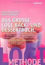 Das große LOGI Back- und Dessertbuch. - Über 120 ra...   Buch   Zustand sehr gut