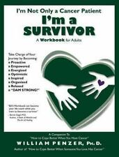 I'm Not Only a Cancer Patient I'm a Survivor: A Workbook for Adults
