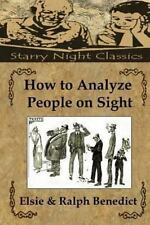 How to Analyze People on Sight by Elsie Benedict and Ralph Benedict (2013,...