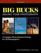 Big Bucks Selling Your Photography : A Complete Photo Business Package for All …