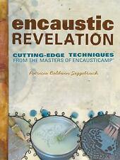 Encaustic Revelation Cutting Edge Techniques by Patricia Seggebruch Art