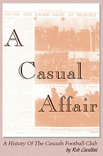 A Casual Affair - A History Of The Casuals Football Club - Charterhouse and Eton