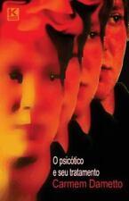 O Psicotico e Seu Tratamento by Carmem Dametto (2012, Paperback)