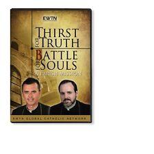 THIRST FOR TRUTH-BATTLE FOR SOULS W/ FR. WADE MENEZEZ &FR. BILL CASEY* EWTN  DVD