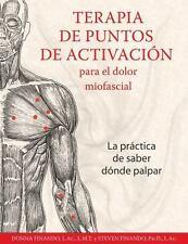 TERAPIA DE PUNTOS DE ACTIVACION PARA EL DOLOR MIOFASCIAL/ ACTIVATION POINT THERA