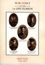 LIFE GUARDS: DIARIO di guerra del 1st Life Guards, PRIMO ANNO 1914-1915 da parte della Marina.