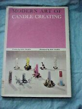 Modern Art of Candle Creating by Don Olsen Illustrated by Ray Olsen 1971