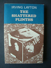 Irving Layton  ' The Shattered Plinths ' McClelland & Stewart 1968 1st edition