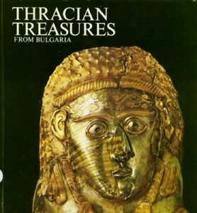 Ancient Thrace Bulgaria Scythian Treasures Jewelry Vases Swords Sculpture Masks