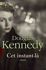 Cet instant-là.Douglas KENNEDY.Belfond CV23