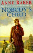 Nobody's Child: A heart-breaking saga of the search for belonging by Baker, Anne