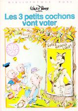 Les 3 petits cochons vont voter / Walt DISNEY / Bibliothèque Rose / 1ère Edition
