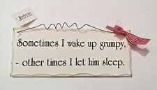 Sometimes I Wake Up Grumpy - Shabby Chic Style Wooden Sign - Funny