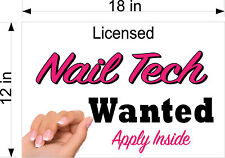 """12"""" x 18"""" PVC SIGN LICENSED NAIL TECH TECHNICIAN MANICURIST WANTED"""